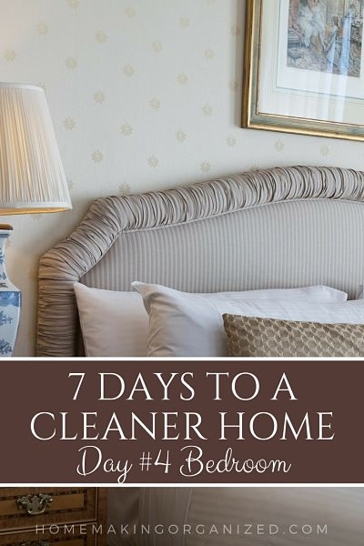 7 Days to a Cleaner Home - Day 4 the Bedrooms