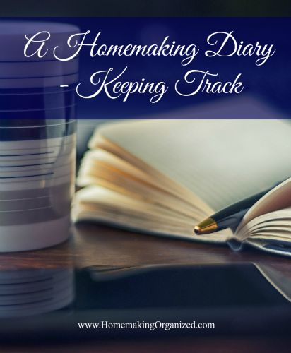 A Homemaking Diary Keeping Track Homemaking Organized
