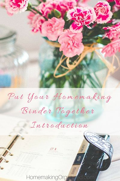 Introduction -A simple primer on putting together a Homemaking Binder for a beautifully organized home life.