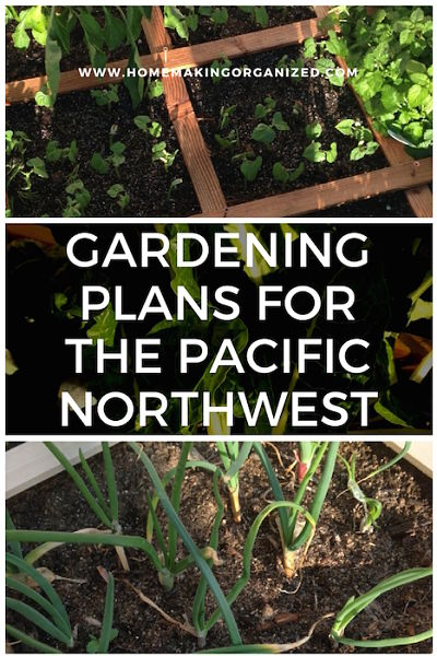 Gardening Plans for the Pacific Northwest. How I plan and grow my garden in the rainy northwest.