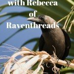 Interview with Rebecca of Raventhreads_opt