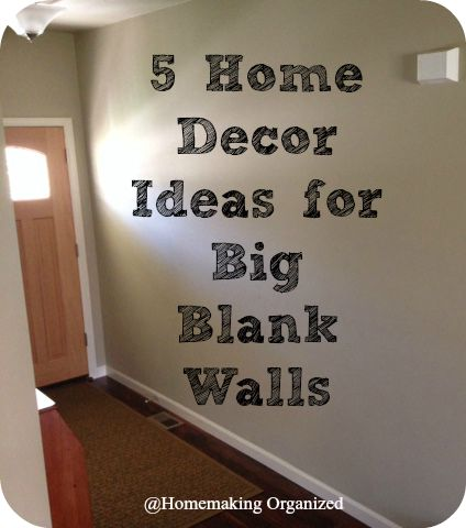 5 home decor ideas for big blank walls homemaking organized Www home decor ideas