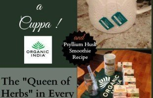 Organic India's Tulsi Teas and Psyllium Husk with a Smoothie Recipe: a Review