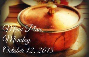 Menu Plan Monday October 12, 2015 (Happy National Gumbo Day)