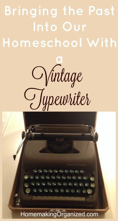 Bringing the Past Into Our Homeschool With a Vintage Typewriter