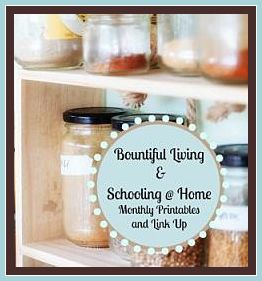 Bountiful Living and Schooling at Home Monthly Link Up