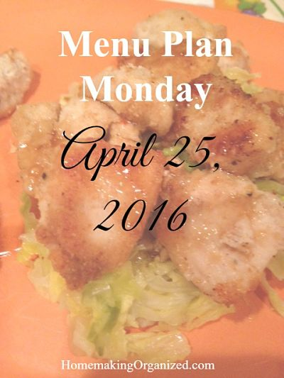 The Coming Week Including our Menu Plan for April 25, 2016