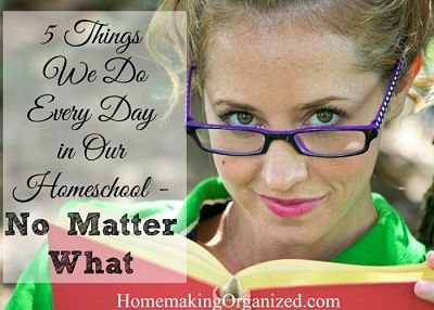 5 Things We Do Every Day in Our Homeschool – No Matter What