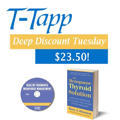 T-Tapp Deep Discount Tuesday. Hormones and Thyroid