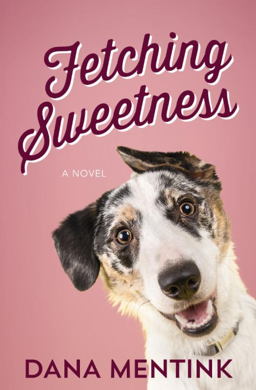 Fetching Sweetness by Dana Mentink a Litfuse Book Review