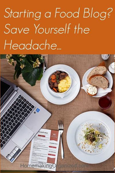 Starting a Food Blog: Save Yourself the Headache