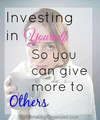 Investing In Yourself So You Can Give More to Others