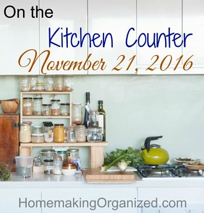 On the Kitchen Counter Week of November 21, 2016 ~ Happy Thanksgiving