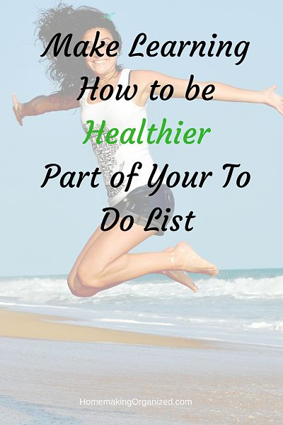 Make Learning How to be Healthier Part of Your To Do List