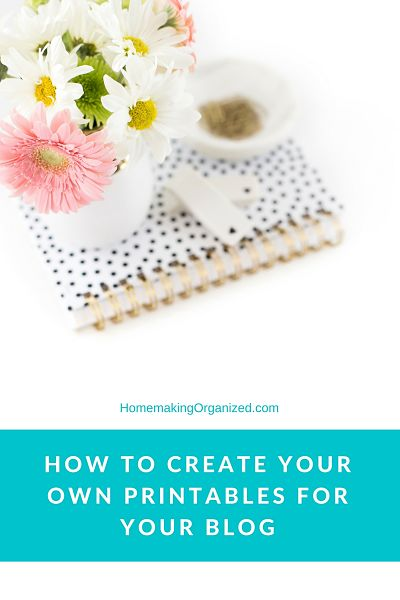 How to Create Your Own Printables for Your Blog