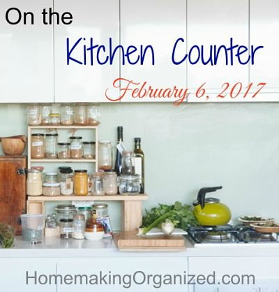 On the Kitchen Counter Week of February 6, 2017
