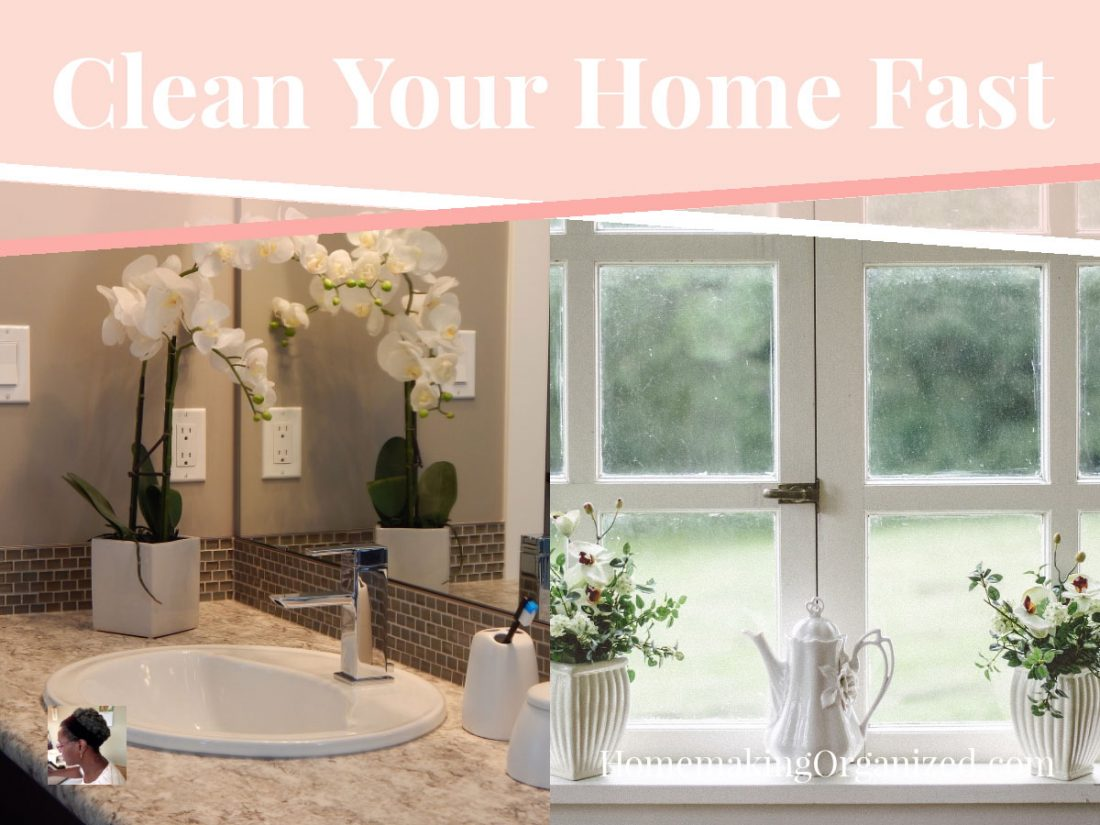 Tips for cleaning your home fast.