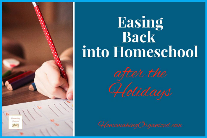Getting Back into Your Homeschool Routine After the Holidays. Guest Posting over at Life of a Homeschool Mom.