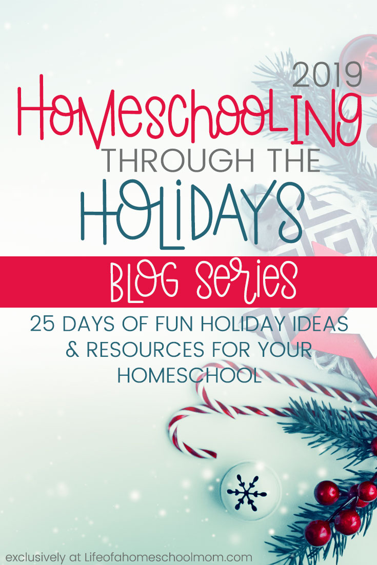 Homeschooling Through the Holidays Blog Series. 25 Days of Fun Holiday Ideas & Resources for Your Homeschool