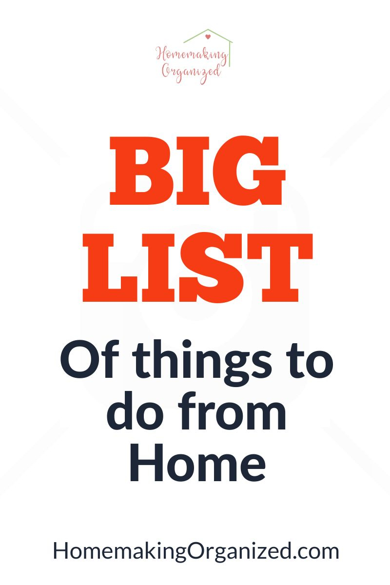Big List of Things to do From Home