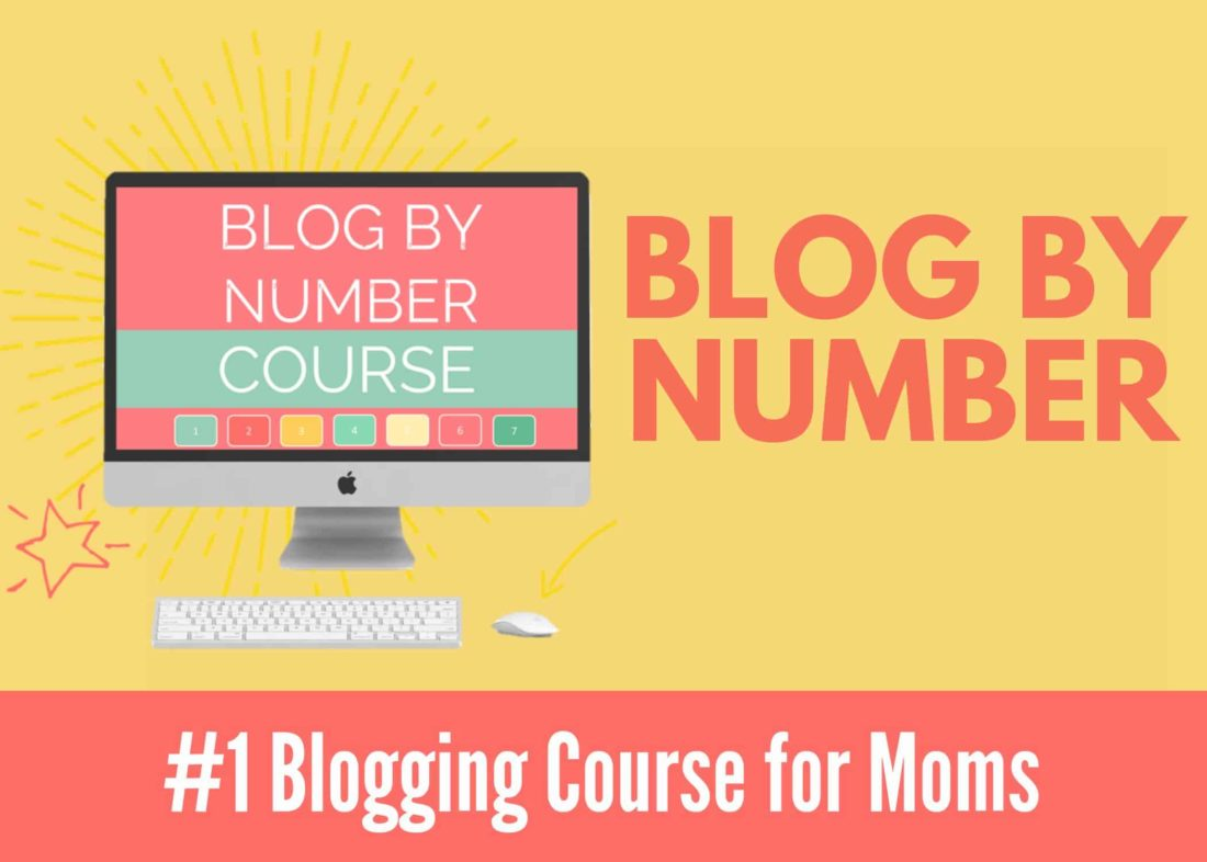 Blog by Number eCourse. The Number one blogging course for moms.