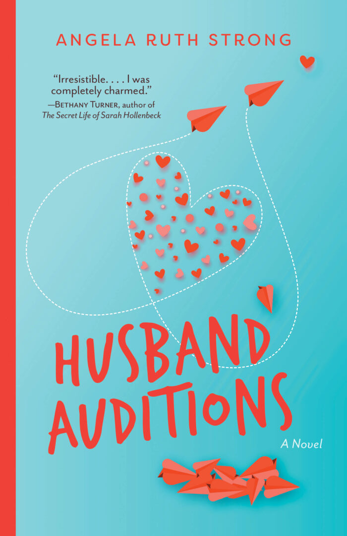 Husband Auditions by Angela Ruth Strong